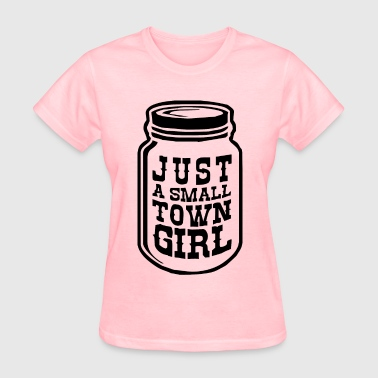 Small Town Girl & A Mason Jar  ©WhiteTigerLLC.com  - Women's T-Shirt