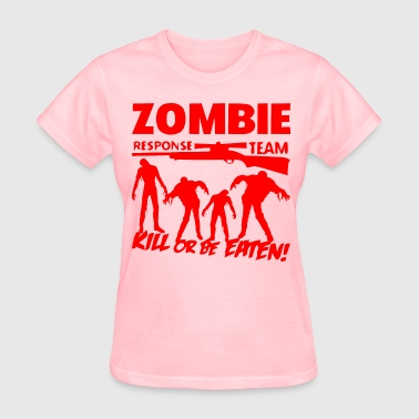 Zombie Response Team Kill Or Be Eaten  - Women's T-Shirt