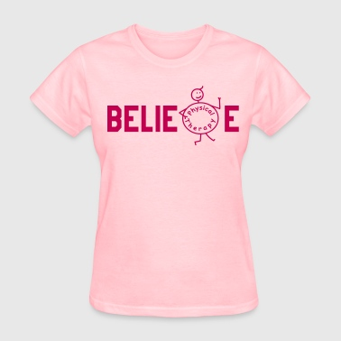 BELIEVE Physiotherapy - Women's T-Shirt