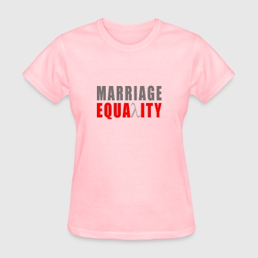 Equal Marriage MARRIAGE EQUALITY - Women's T-Shirt