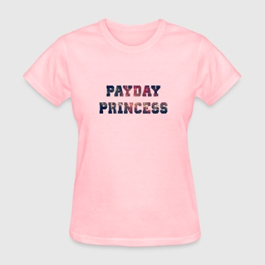 Paypday Princess, Office Humor, Quotes, Funny - Women's T-Shirt