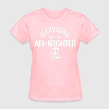 Recovering All Nighter - Baby Girl - Women's T-Shirt