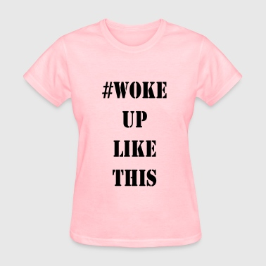 #WOKEUP - Women's T-Shirt