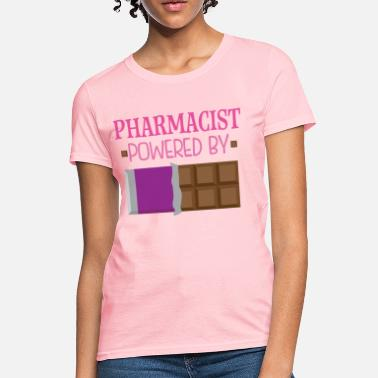 Powered By Chocolate Pharmacist Powered By Chocolate - Women's T-Shirt