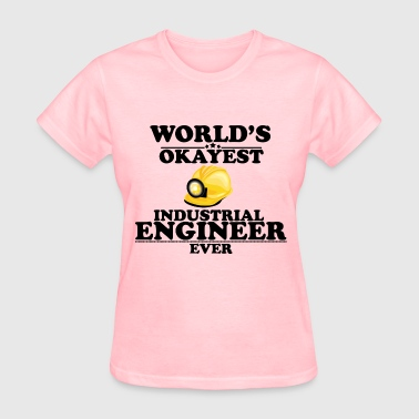 World Industries WORLD'S OKAYEST INDUSTRIAL ENGINEER EVER - Women's T-Shirt