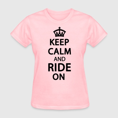 Keep Calm and Ride on Cowgirl Design - Women's T-Shirt