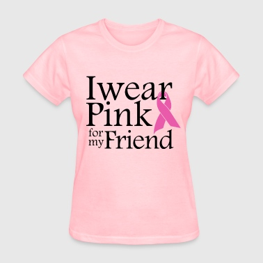 i_wear_pink_for_my_friend - Women's T-Shirt