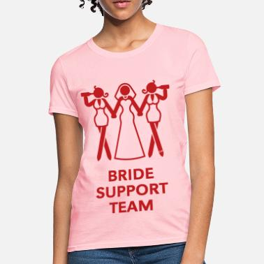 Brides Bride Support Team (Hen Night, Bachelorette Party) - Women's T-Shirt