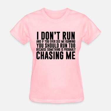 Crossfit I don't run funny quote - Women's T-Shirt