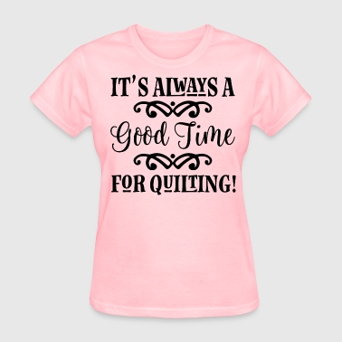 Quilting Quote Quilter Gift - Women's T-Shirt
