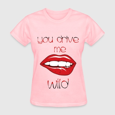 Ladies' You Drive Me Wild Tank - Women's T-Shirt