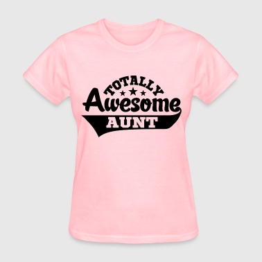 Totally Awesome Aunt - Women's T-Shirt
