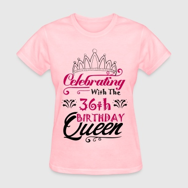 Celebrating With The 36 th Birthday Queen - Women's T-Shirt