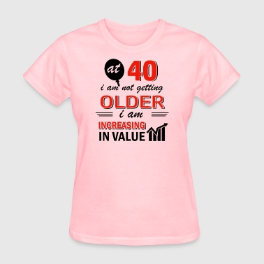 Funny 40 year old gifts - Women's T-Shirt