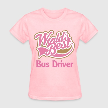 Bus Driver (Worlds Best) - Women's T-Shirt