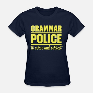 Serve Grammar Police - Women's T-Shirt