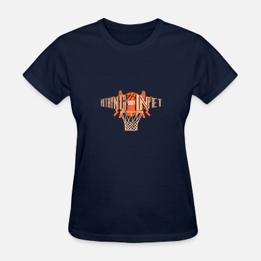 Net Player Nothing but net - Women's T-Shirt