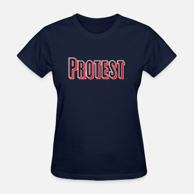 Protests Protest - Women's T-Shirt