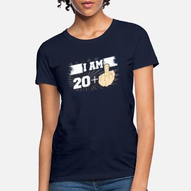 9bdee4d00 I Am 20 Plus One Middle Finger Funny 21st Birthday - Women's. Women's T- Shirt