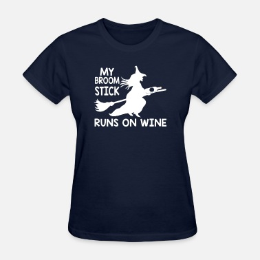 Running Alcohol My Broomstick Runs on Wine Halloween Alcohol Gift - Women's T-Shirt