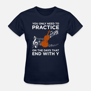Orchestra Cello Practice Every Day Cello Music Instrument Musician - Women's T-Shirt