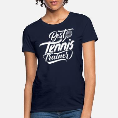 Tennis Trainer Tennis Trainer - Women's T-Shirt