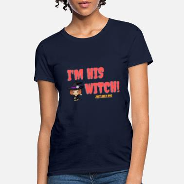 I M His Witch I M HIS WITCH - Women's T-Shirt