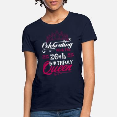d7f15f54 Over The Hill Celebrating With The 20th Birthday Queen - Women's T. Women's  T-Shirt