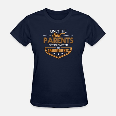 Best Parents Get Promoted To Grandparents Best Parents Get Promoted Grandparents - Women's T-Shirt