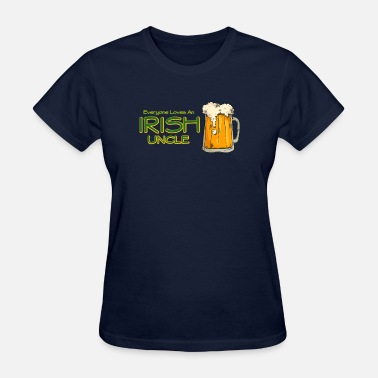 Irish Uncle Everyone Loves An Irish Uncle - Women's T-Shirt