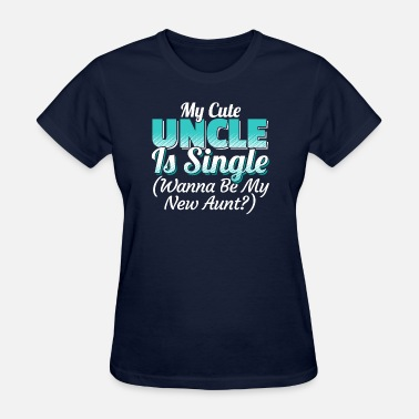Godchild My Cute Uncle Is Single Godchild Gift - Women's T-Shirt