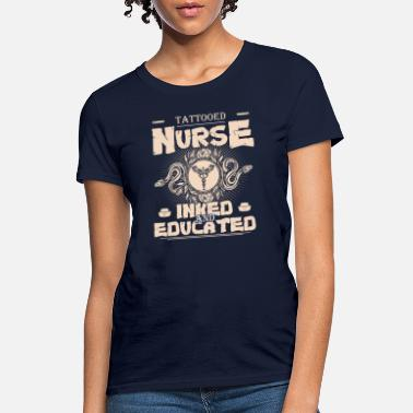 Inked Tattooed Nurse Inked And Educated T shirt - Women's T-Shirt