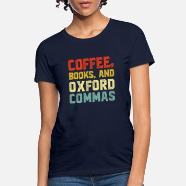 Oxfordshire Coffee Books and Oxford Commas - Women's T-Shirt