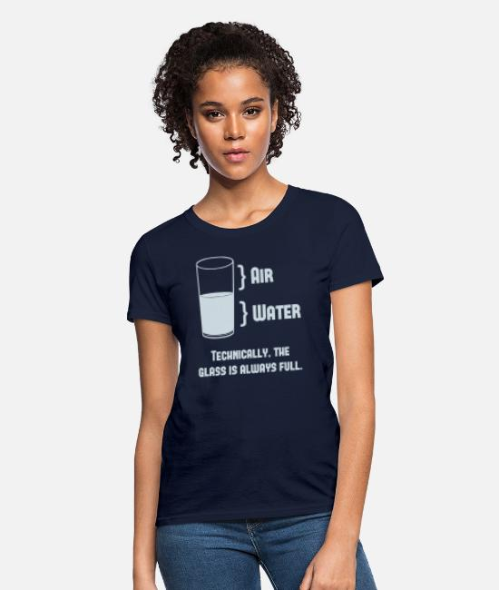 Optimist T-Shirts - Technically The Glass Is Always Full - Women's T-Shirt navy