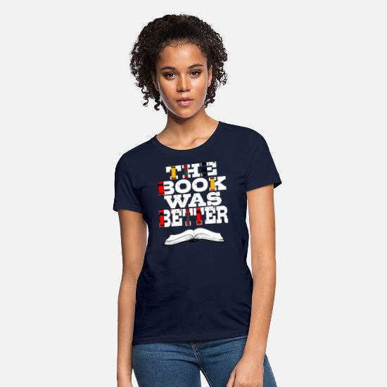Bookworm T-Shirts - The Book Was Better Gift for Readers - Women's T-Shirt navy