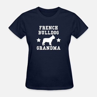 French Bulldog Grandma French Bulldog Grandma - Women's T-Shirt
