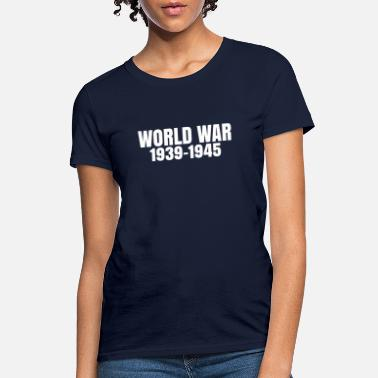 World War WORLD WAR - Women's T-Shirt