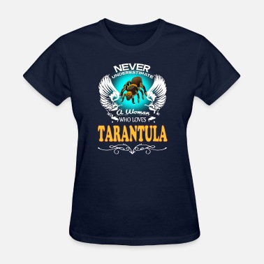 Love Tarantulas A Woman Who Love Tarantula - Women's T-Shirt