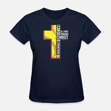 I Can Do All Things Through Christ Who Strengthens i can do all things through christ who strengthens - Women's T-Shirt