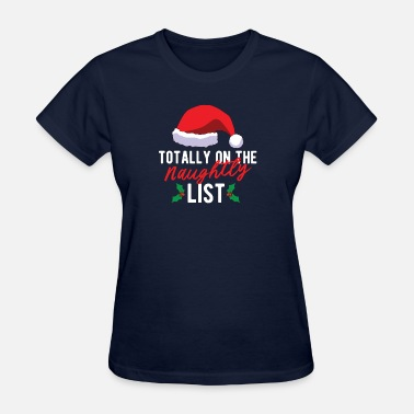 Christmas Naughty Christmas-Totally on the Naughty List - Women's T-Shirt
