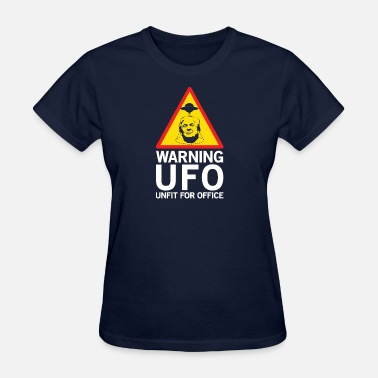 Unfit WARNING UFO UNFIT FOR OFFICE FUNNY POLITIC GIFT - Women's T-Shirt