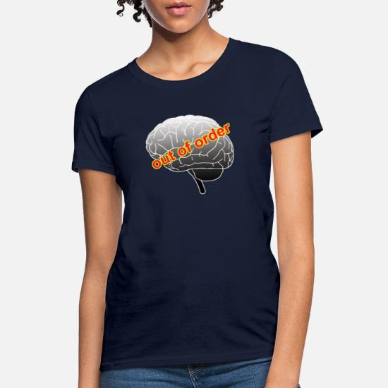 2b1767762c65 Funny out of order brain graphic Women's T-Shirt   Spreadshirt