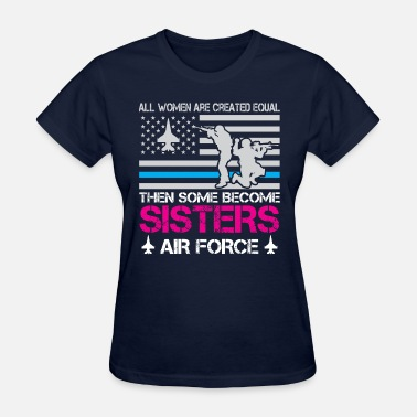 Air Force Sister Proud Air Force Sister Shirts - Women's T-Shirt