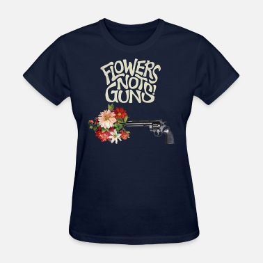 Flowers Not Guns! - Women's T-Shirt