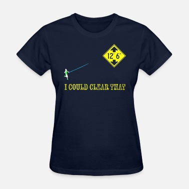 Track And Field Pole Vault Quote Field Track Vaulters Gift Clear - Women's T-Shirt