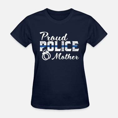 Proud Military Wife Proud Police Mother Shirts - Women's T-Shirt