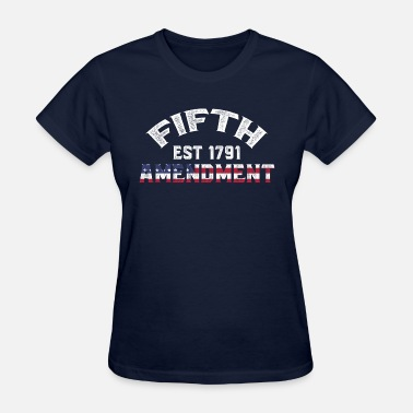 Fifth 5th Amendment T-shirts! Fifth Amendment Shirt - Women's T-Shirt