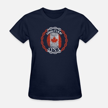 Its My Dna Canada Its In My DNA - Women's T-Shirt