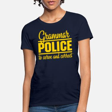 35dbeda8b5 Men's Premium T-Shirt. Grammar Police. from $24.44 · Grammar Police Grammar  Police - Women's ...