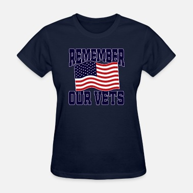 Veterans Day Remember Veterans Day Remember Our Vets - Women's T-Shirt